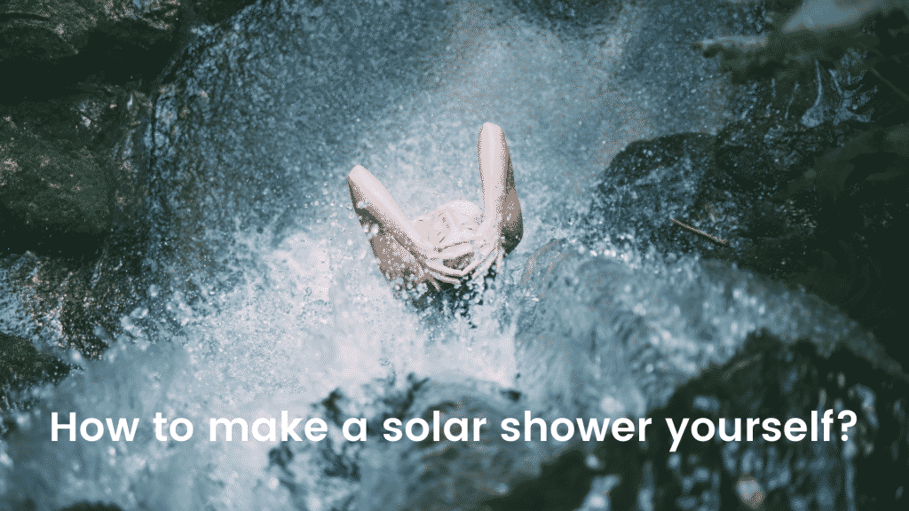 How to make a solar shower yourself?