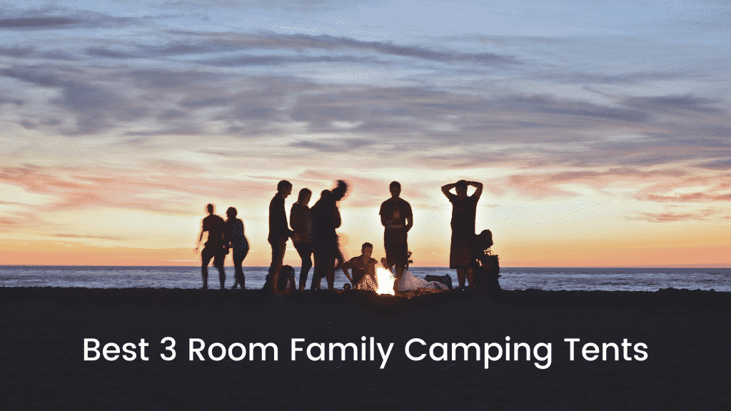 Best 3 Room Family Camping Tents