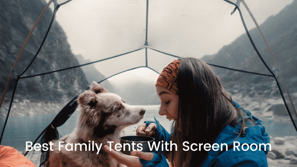 Best Family Tents With Screen Room