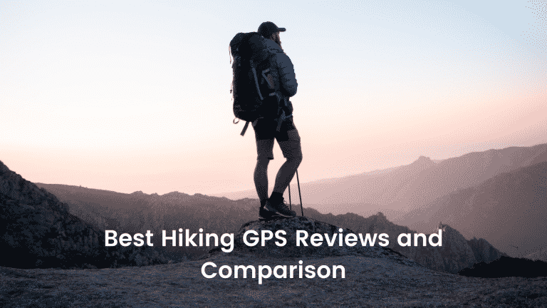 Best Hiking GPS Reviews and Comparison