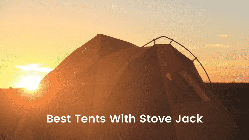 Best Tents With Stove Jack