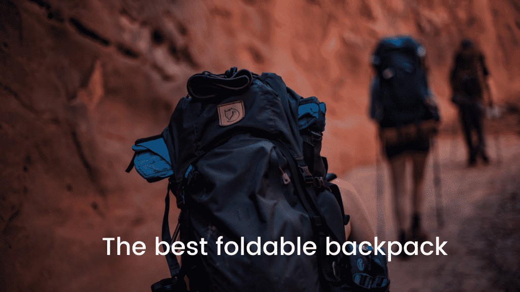 The best foldable backpack
