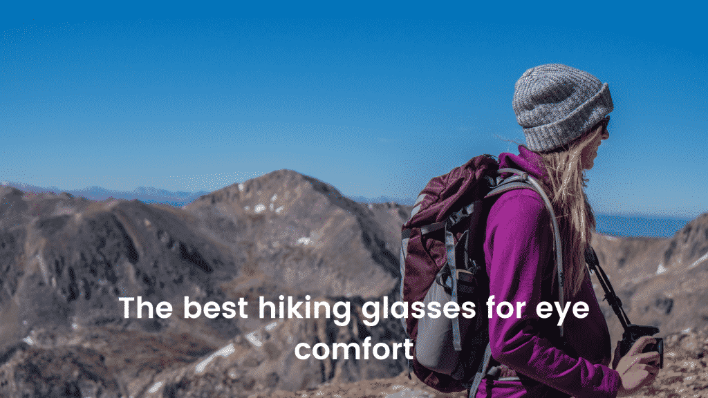 The best hiking glasses for eye comfort
