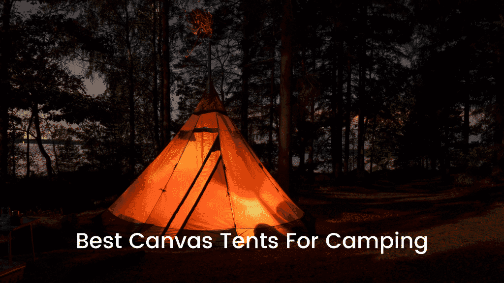 Best Canvas Tents For Camping