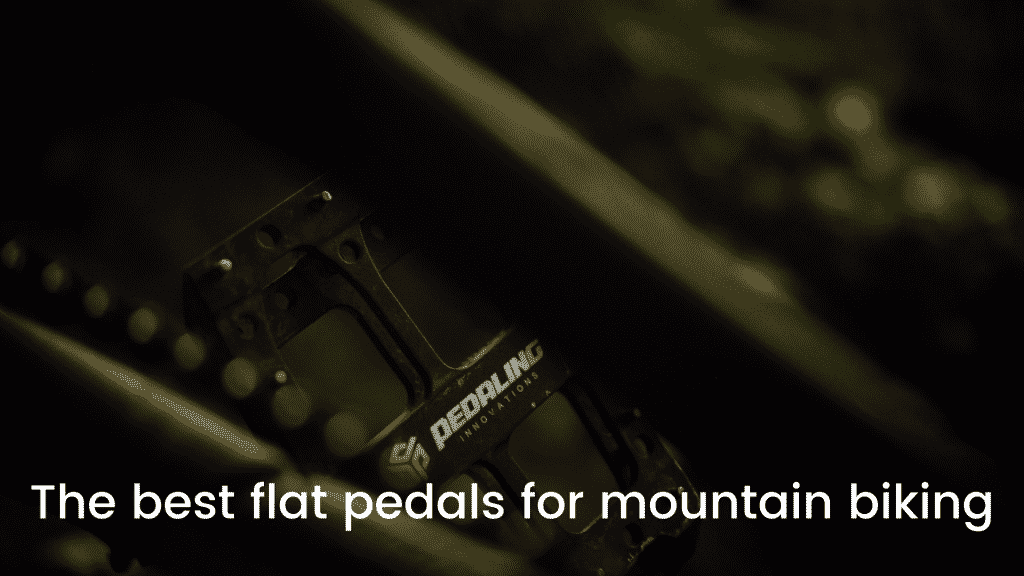 The best flat pedals for mountain biking