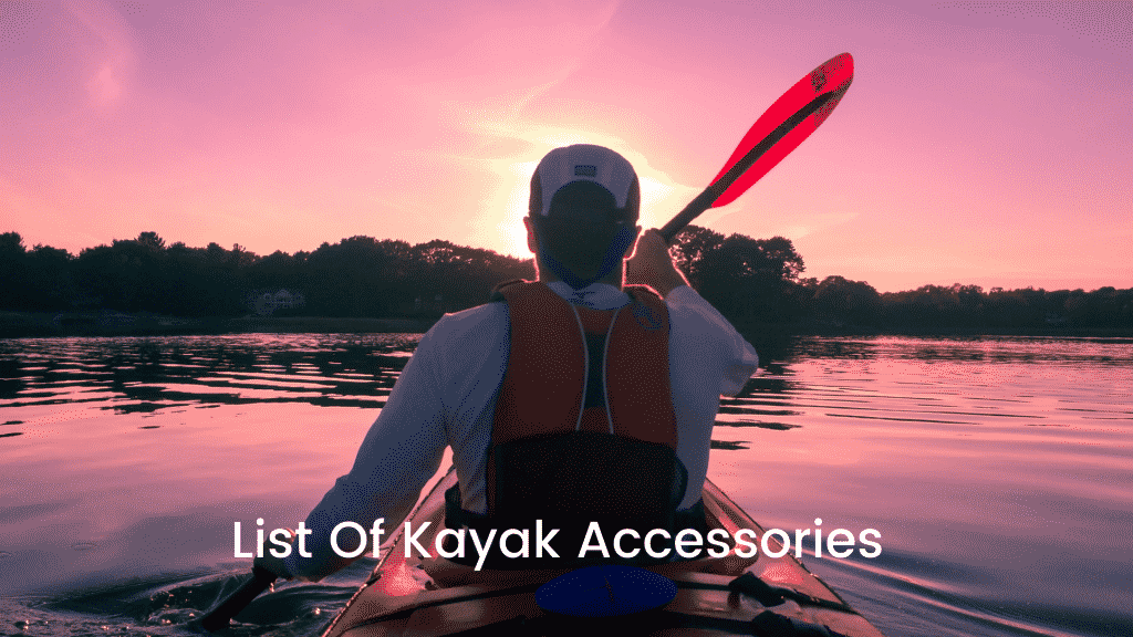 List Of Kayak Accessories