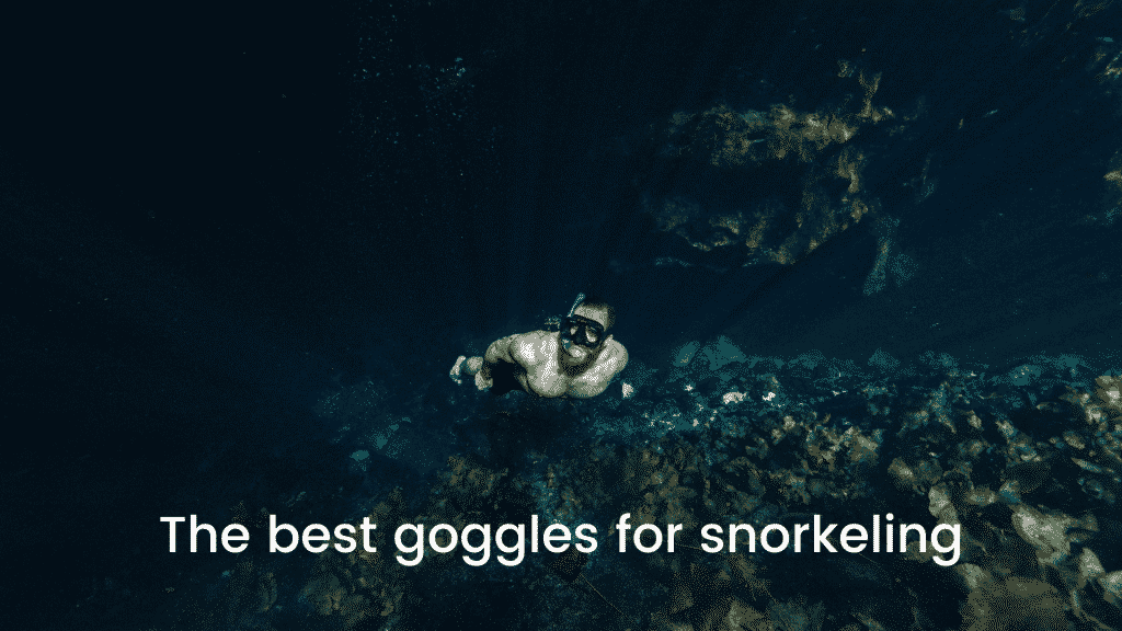 The best goggles for snorkeling